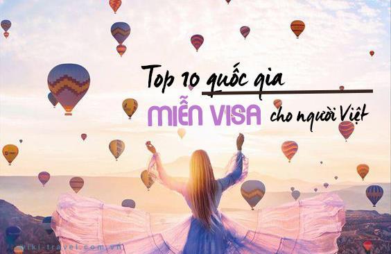 Xuất ngoại dễ dàng top 10 nước miễn visa cho người Việt
