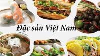 Điểm tên những đặc sản trứ danh trên bản đồ xuyên Việt